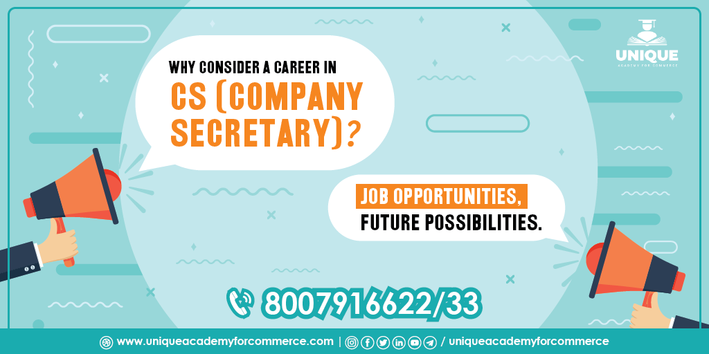 Why consider a Career in CS (Company Secretary)? – Job Opportunities, Future Possibilities