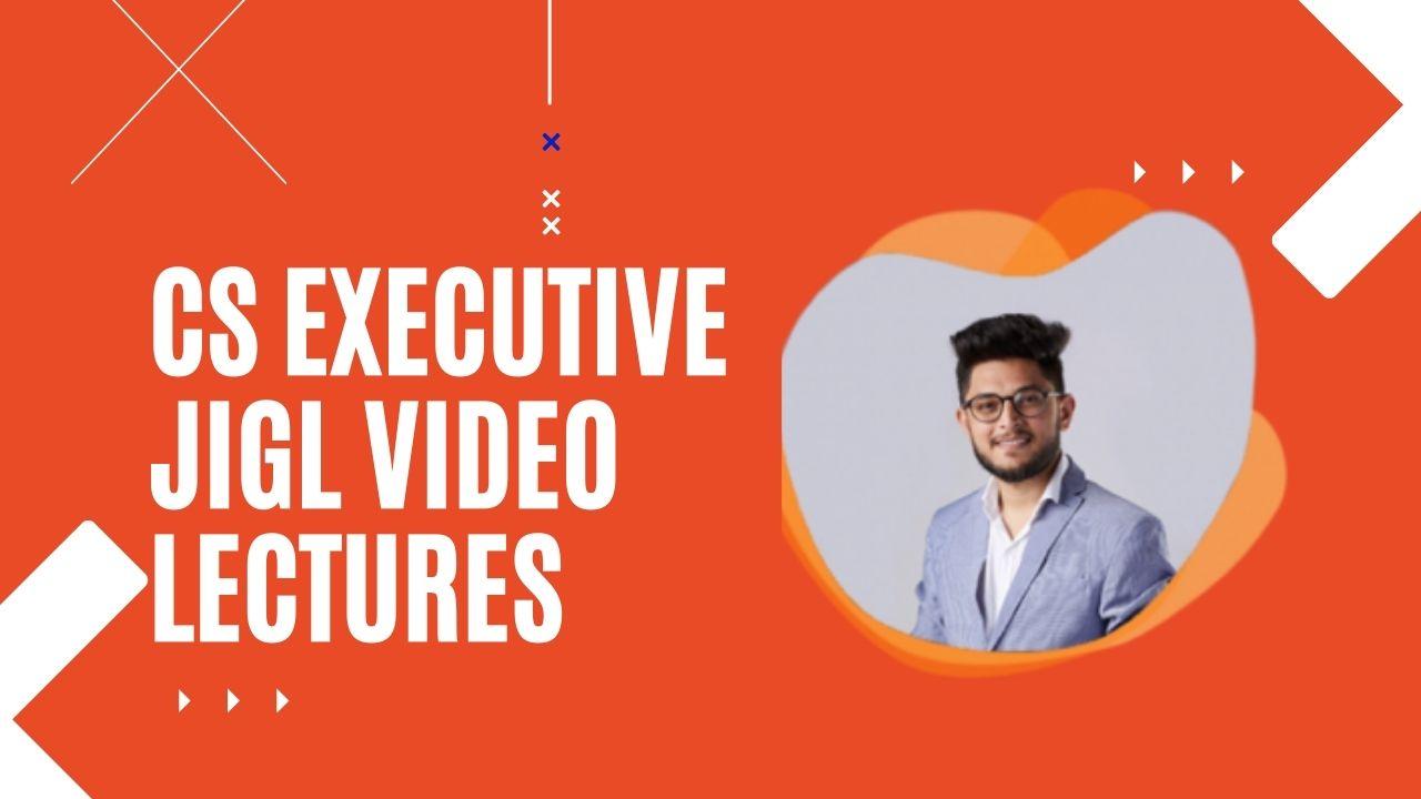 cs executive Jigl Video Lectures